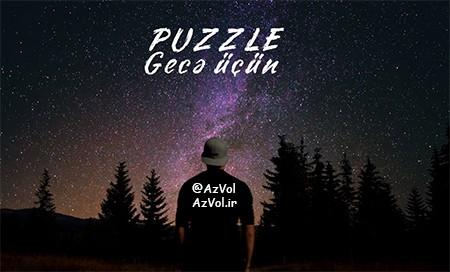 دانلود آهنگ رپ آذربایجانی جدید Puzzle به نام Gece Ucun